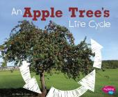An Apple Tree's Life Cycle (Explore Life Cycles) Cover Image