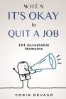 When It's Okay to Quit a Job: 101 Acceptable Moments Cover Image