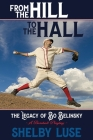 From the Hill To The Hall: The Legacy of Bo Belinsky A Baseball Playboy Cover Image