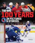 The NHL -- 100 Years in Pictures and Stories Cover Image