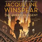 The American Agent: A Maisie Dobbs Novel #15 Cover Image