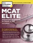 MCAT Elite, 2nd Edition: Advanced Strategies to Score a 528 (Graduate School Test Preparation) Cover Image