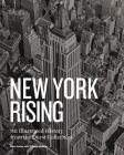 New York Rising: An Illustrated History from the Durst Collection Cover Image