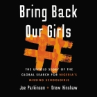 Bring Back Our Girls Lib/E: The Untold Story of the Global Search for Nigeria's Missing Schoolgirls Cover Image