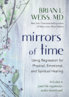 Mirrors of Time: Using Regression for Physical, Emotional, and Spiritual Healing Cover Image