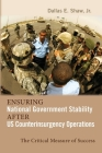 Ensuring National Government Stability After Us Counterinsurgency Operations: The Critical Measure of Success (Rapid Communications in Conflict & Security) Cover Image
