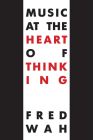 Music at the Heart of Thinking Cover Image