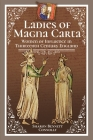 Ladies of Magna Carta: Women of Influence in Thirteenth Century England Cover Image