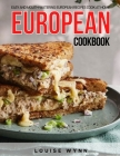 European Cookbook: Easy and Mouth-Watering European Recipes Cook at Home Cover Image