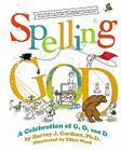 Spelling GOD: A Celebration of G, O, and D Cover Image