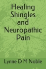 Healing Shingles and Neuropathic Pain Cover Image