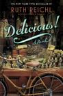 Delicious!: A Novel Cover Image