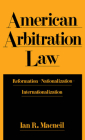 American Arbitration Law: Reformation--Nationalization--Internationalization Cover Image