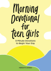 Morning Devotional for Teen Girls: 5-Minute Devotions to Begin Your Day Cover Image