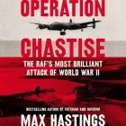 Operation Chastise: The RAF's Most Brilliant Attack of World War II Cover Image