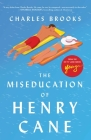 The Miseducation of Henry Cane Cover Image