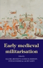 Early Medieval Militarisation Cover Image