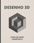 Desenho 3D: Livro de Papel Isométrico - 140 Paginas - 8