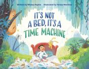It's Not a Bed, It's a Time Machine Cover Image
