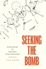 Seeking the Bomb: Strategies of Nuclear Proliferation (Princeton Studies in International History and Politics #188) Cover Image