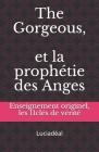 The Gorgeous et la prophétie