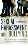 Sexual Harassment and Bullying: A Guide to Keeping Kids Safe and Holding Schools Accountable Cover Image