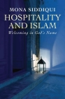 Hospitality and Islam: Welcoming in God's Name Cover Image