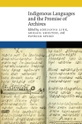 Indigenous Languages and the Promise of Archives (New Visions in Native American and Indigenous Studies) Cover Image
