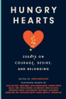 Hungry Hearts: Essays on Courage, Desire, and Belonging Cover Image