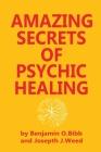 Amazing Secrets of Psychic Healing Cover Image
