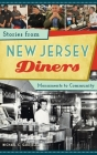 Stories from New Jersey Diners: Monuments to Community Cover Image