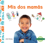 MIS DOS Mamás (My Two Moms) Cover Image