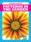 Patterns in the Garden (Patterns in Nature) Cover Image