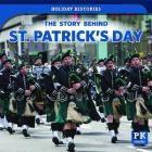 The Story Behind St. Patrick's Day (Holiday Histories) Cover Image