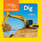National Geographic Kids Look and Learn: Dig (Look & Learn) Cover Image