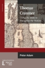 Thomas Cranmer: Using the Bible to Evangelize the Nation (Latimer Studies #89) Cover Image