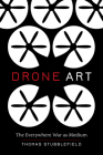 Drone Art: The Everywhere War as Medium Cover Image