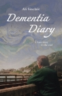 Dementia Diary: A love story to the end Cover Image