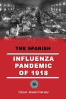 The Spanish Influenza Pandemic of 1918 Cover Image