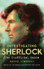 Investigating Sherlock: The Unofficial Guide Cover Image