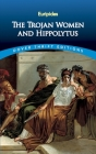 The Trojan Women and Hippolytus (Dover Thrift Editions) Cover Image