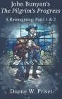 John Bunyan's The Pilgrim's Progress: A Reimagining: Parts 1 & 2 Cover Image
