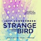 The Strange Bird: A Borne Story Cover Image