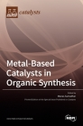 Metal-Based Catalysts in Organic Synthesis Cover Image