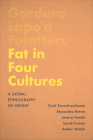 Fat in Four Cultures: A Global Ethnography of Weight (Teaching Culture: UTP Ethnographies for the Classroom) Cover Image