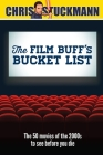 The Film Buff's Bucket List: The 50 Movies of the 2000s to See Before You Die Cover Image