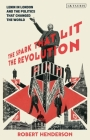 The Spark That Lit the Revolution: Lenin in London and the Politics That Changed the World Cover Image