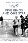 Five Rings and One Star: From Bergen-Belsen to Munich '72: The Story of Shaul Ladany Cover Image