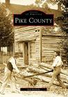 Pike County (Images of America (Arcadia Publishing)) Cover Image