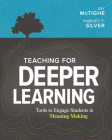 Teaching for Deeper Learning: Tools to Engage Students in Meaning Making Cover Image